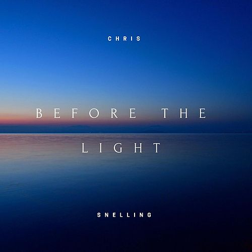Before the Light de Chris Snelling