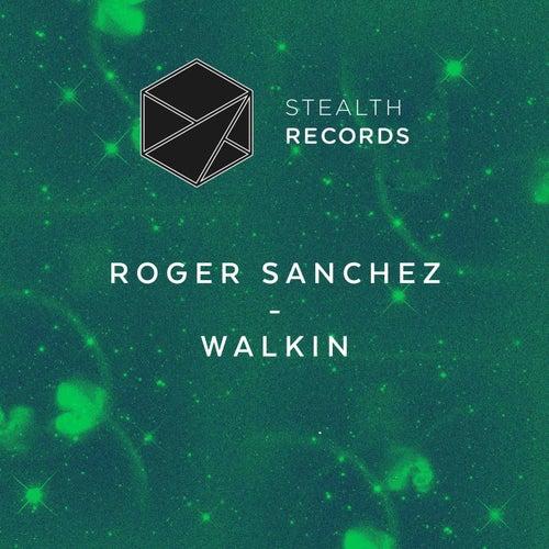 Walkin von Roger Sanchez