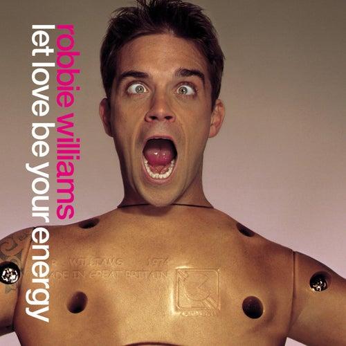 Let Love Be Your Energy de Robbie Williams