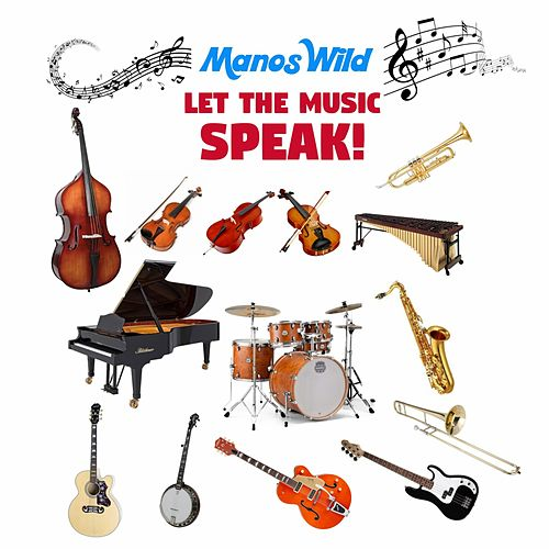 Let the Music Speak! van Manos Wild