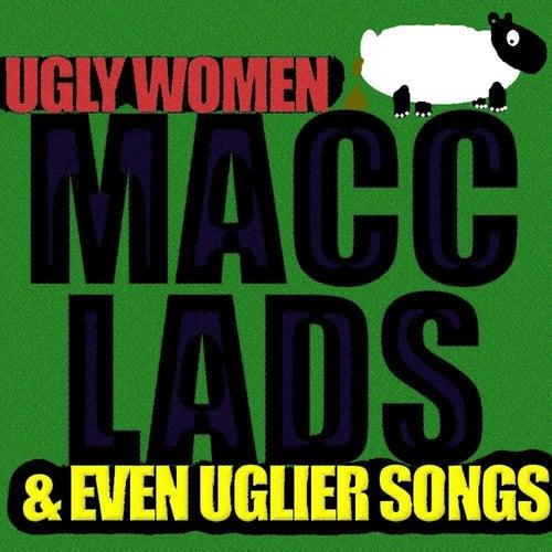 Ugly Women & Even Uglier Songs de The Macc Lads