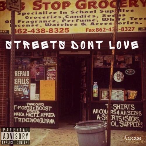 Streets Don't Love de Loose