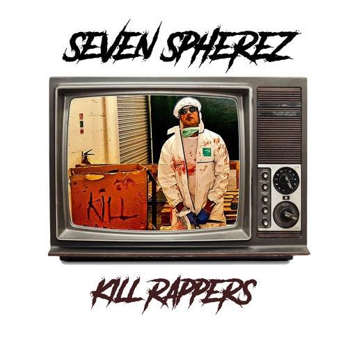 Kill Rappers by Seven Spherez