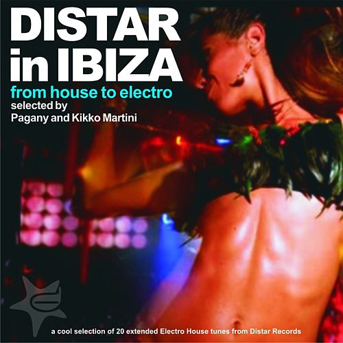 Distar In Ibiza (From House To Electro) by Various Artists