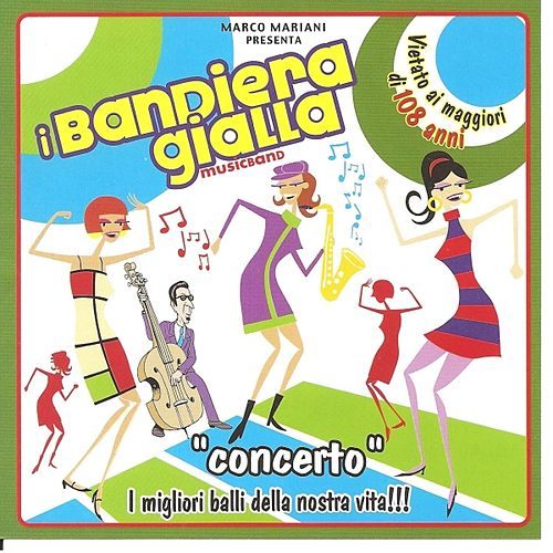 Concerto von I Bandiera Gialla
