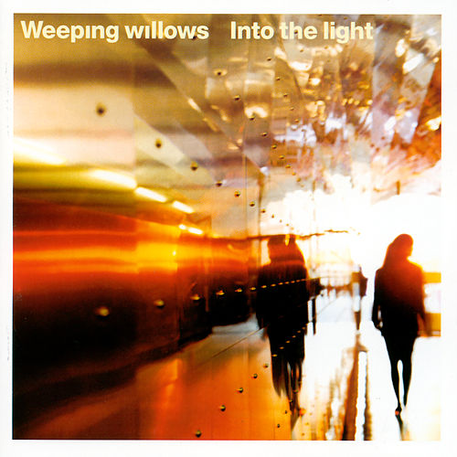 Into the Light by Weeping Willows