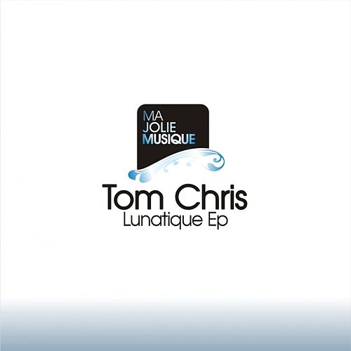Lunatique - EP de Tom Chris