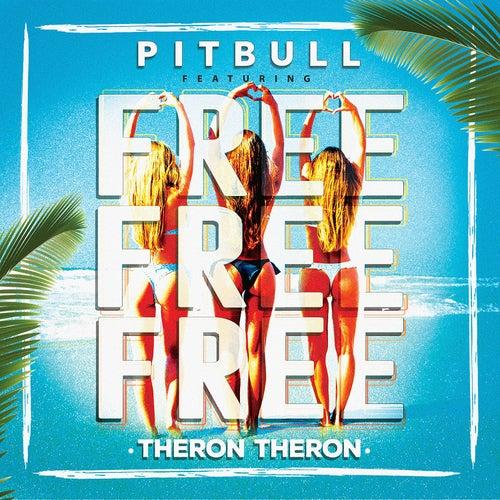 Free Free Free (feat. Theron Theron) von Pitbull