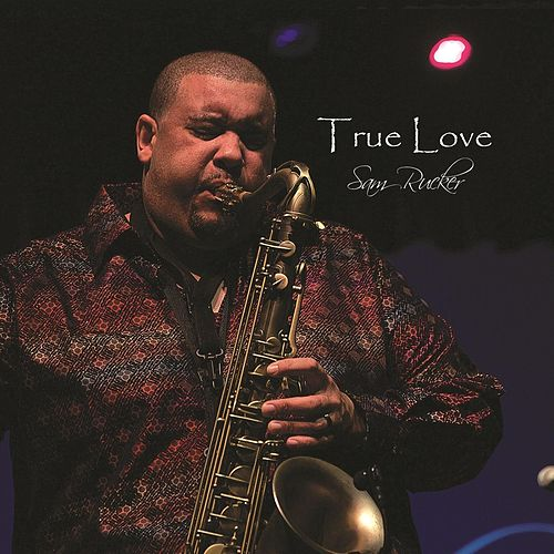 True Love (Radio Edit) by Sam Rucker