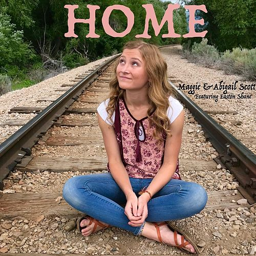 Home (feat. Abigail Scott & Easton Shane) by Maggie Scott