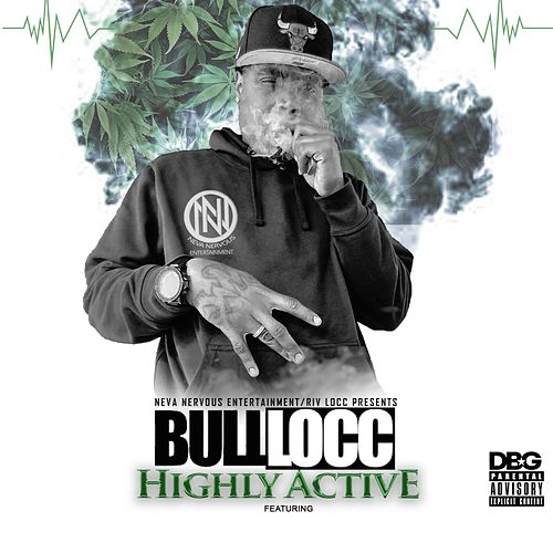 Highly Active de Bull Locc