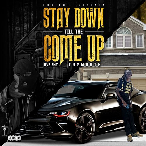 Stay Down Till the Come Up - EP von Taymouth