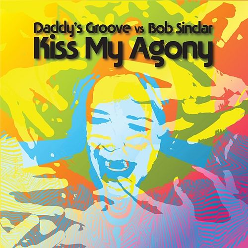 Kiss My Agony von Bob Sinclar