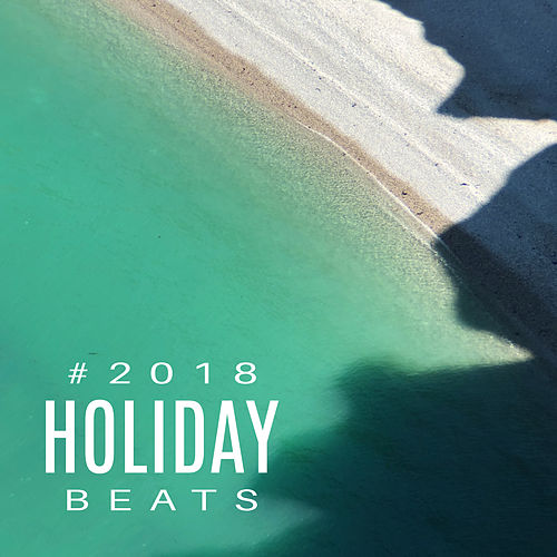 #2018 Holiday Beats von Ibiza Chill Out