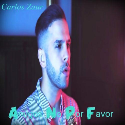 Amigos No por Favor de Carlos Zaur
