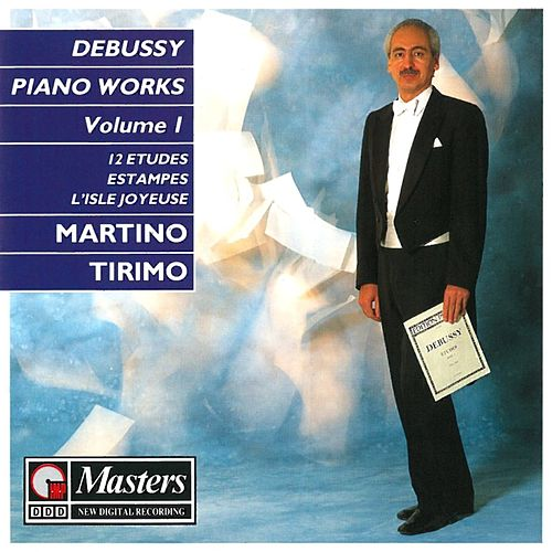 Debussy: Piano Works de Martino Tirimo