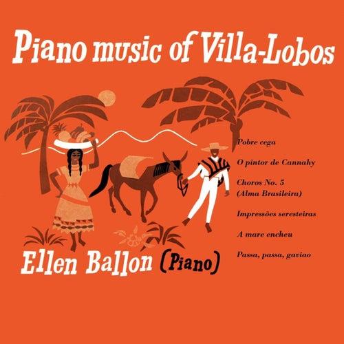 Piano Music Of Villa-Lobos von Ellen Ballon