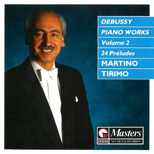 Debussy: Piano Works, Vol. 2 by Martino Tirimo