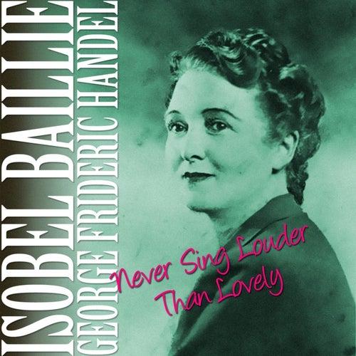 Never Sing Louder Than Lovely de Isobel Baillie