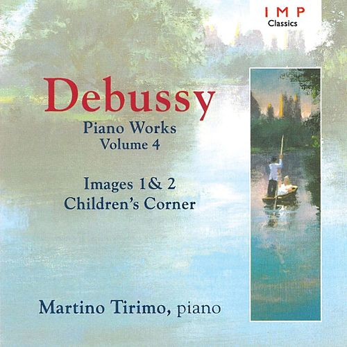 Debussy: Piano Works, Vol. 4 von Martino Tirimo