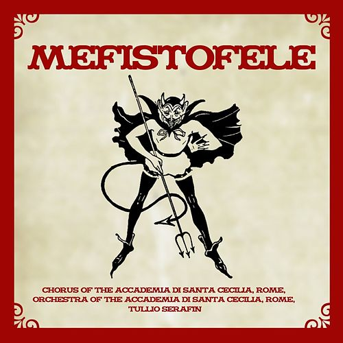 Boito: Mefistofele by Tullio Serafin