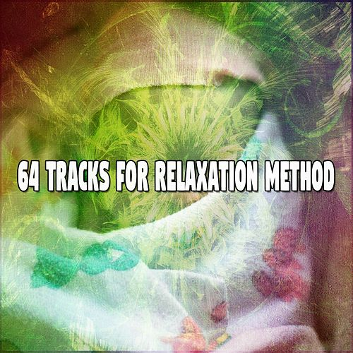 64 Tracks For Relaxation Method von Best Relaxing SPA Music