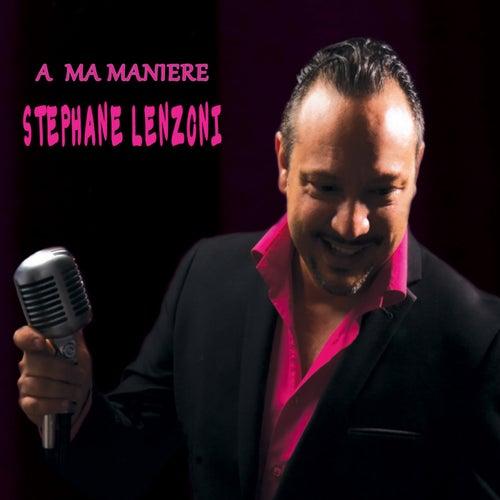 A ma maniere de Stephane Lenzoni