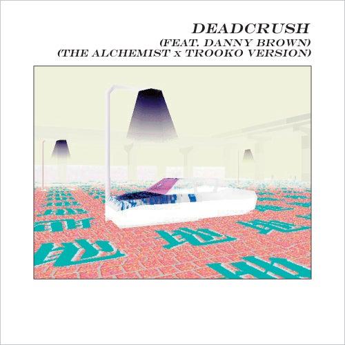 Deadcrush (feat. Danny Brown; Alchemist x Trooko Version) by alt-J