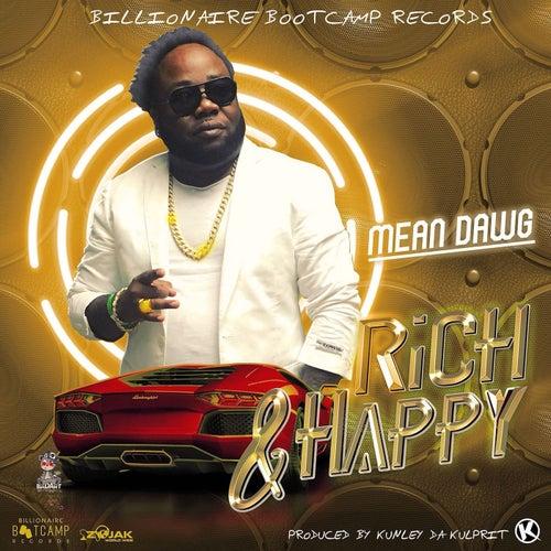 Rich and Happy (feat. Mean Dawg) - Single by Kunley Da Kulprit