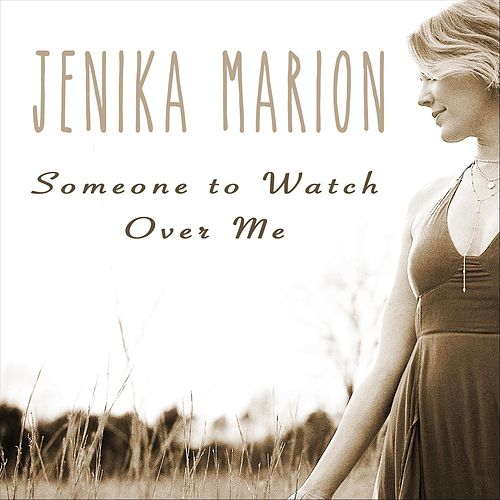 Someone to Watch over Me by Jenika Marion