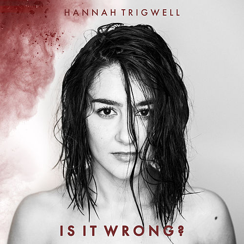 Is It Wrong? von Hannah Trigwell