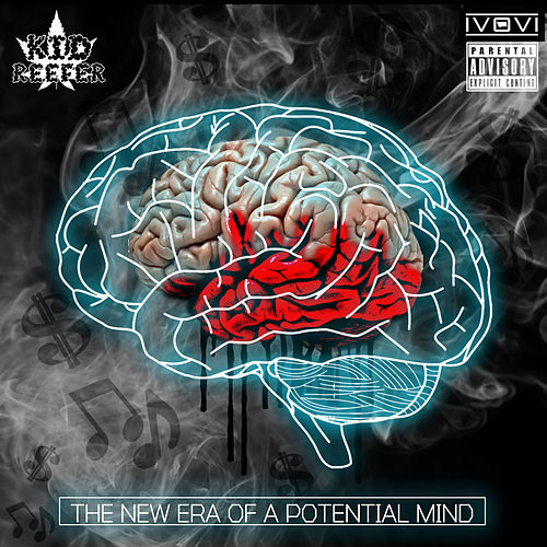 The Era Of A Potential Mind by Kid Reefer