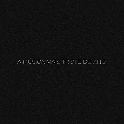 A Música Mais Triste do Ano de Fernando Pelizari