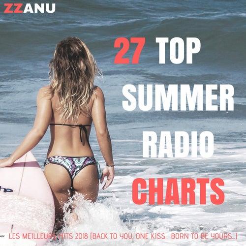 27 Top Summer Radio Charts (Les Meilleurs Hits 2018) de ZZanu