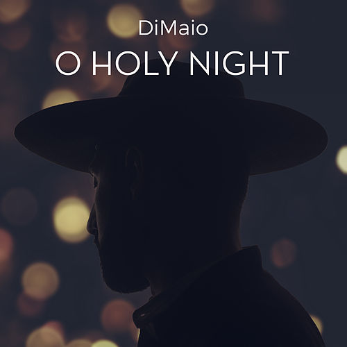 Adolphe adam: o holy night de DiMaio