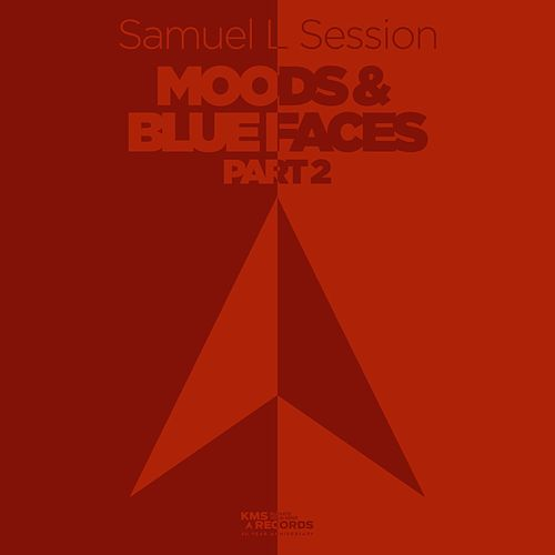 Moods & Blue Faces, Pt. 2 by Samuel L Session