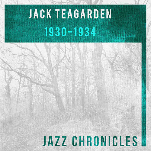 1930-1934 by Jack Teagarden And His Orchestra