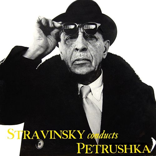 Stravinsky Conducts Petrushka von Igor Stravinsky