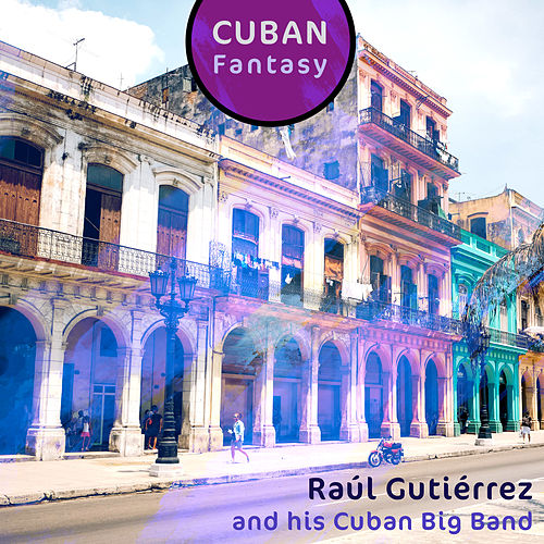 Cuban Fantasy de Raúl Gutiérrez