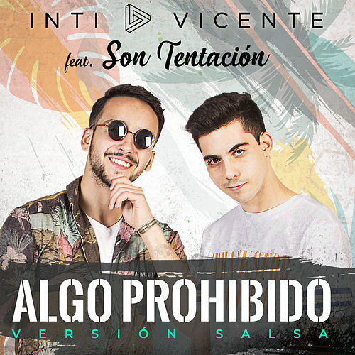 Algo Prohibido (Versión Salsa) de Inti y Vicente