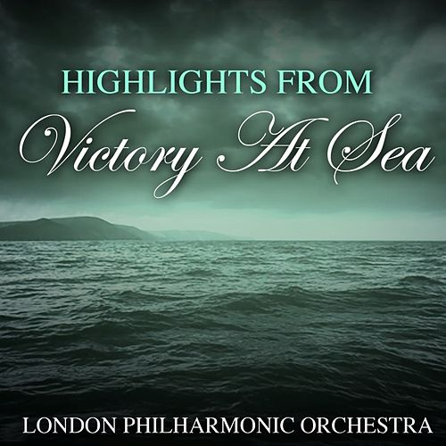 Highlights From Victory At Sea de London Philharmonic Orchestra