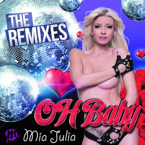 Oh Baby (The Remixes) von Mia Julia