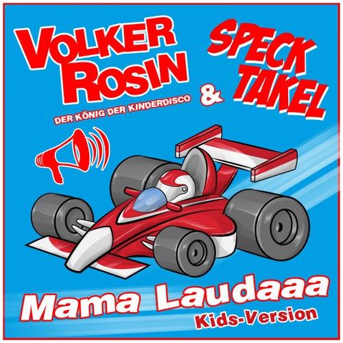 Mama Laudaaa Kidsversion von Volker Rosin