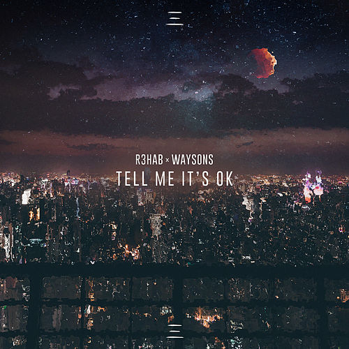 Tell Me It's Ok von R3HAB