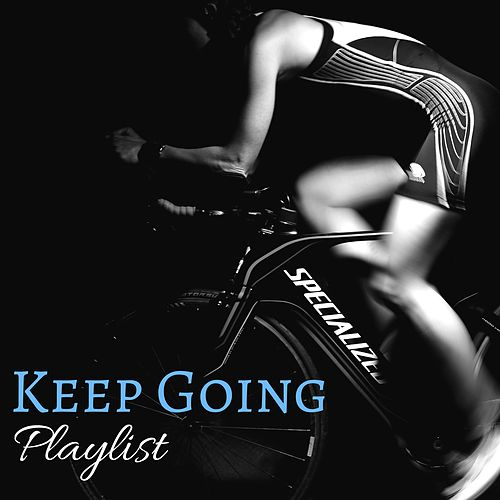 Keep Going Playlist - Ultimate Electronic Music Background 2018 for Workout, Hard Training and Extreme Sports de Extreme Music Workout