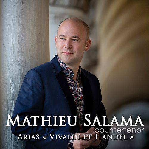 Arias « Vivaldi et Handel » by Mathieu Salama