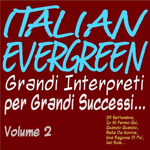 Italian evergreen grandi interpreti per grandi successi... vol. 2 (29 settembre, io mi fermo qui, quando quando, bella da morire, una ragione di più, nel sole...) von Various Artists