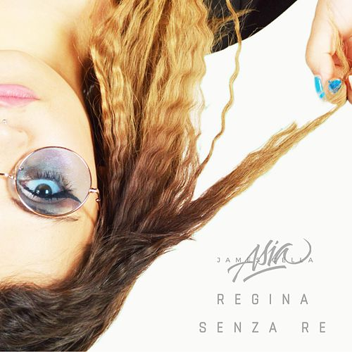 Regina Senza Re by Asia