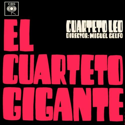 El Cuarteto Gigante by Cuarteto Leo