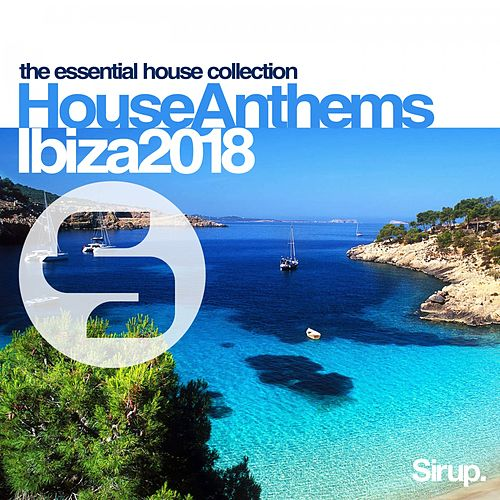 Sirup House Anthems Ibiza 2018 de Various Artists